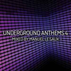 Новый сборник - Underground Anthems 4: Mixed By Manuel Le Saux (2011)