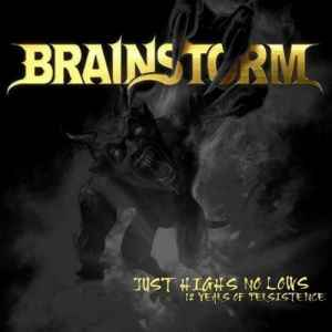Brainstorm - Just Highs No Lows. 12 Years Of Persistence (2011) - новый сборник