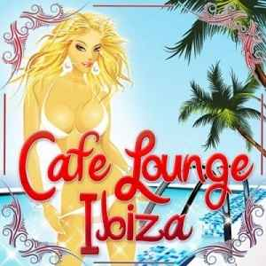 Новый сборник чилаут,лаунж музыки - Cafe Lounge Ibiza Vol. 1 (Deluxe Erotic Chill Out and Del Mar Pearls) (2011)
