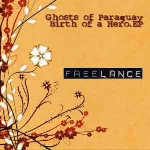 ����� ������ - Ghosts Of Paraguay - Birth Of A Hero EP (2009)