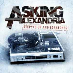 Asking Alexandria - Stepped Up And Scratched (2011) - новый альбом
