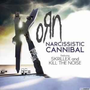KoRn feat. Skrillex And Kill The Noise - Narcissistic Cannibal (2011) - новый сборник