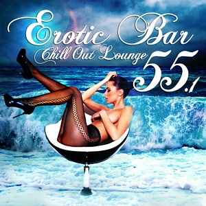 ����� ������� ������,�����,��������� ������ - Erotic Bar and Chill Out Lounge 55.1 (2012)