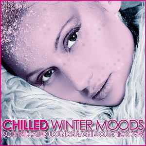 Новый сборник чилаут,лаунж,доунтемпо музыки - Chilled Winter Moods (Sophisticated Lounge & Chill Out Grooves) (2012)
