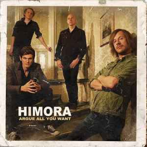 Himora - Argue All You Want (2011) - новый альбом