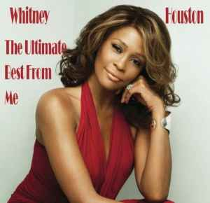 Whitney Houston - The Ultimate Best From Me (2011) - новый сборник