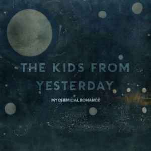 My Chemical Romance - The Kids From Yesterday (2012) - новый EP