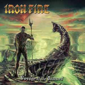 Iron Fire - Voyage Of The Damned [Digipack Edition] (2012) - новый альбом