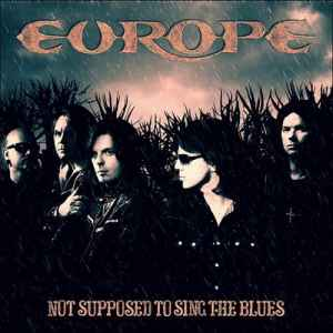 Europe - Not Supposed To Sing The Blues [Single] (2012) - ����� Single