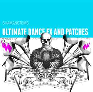 сэмплы и пресеты - ShamanStems Ultimate Dance Fx and Patches