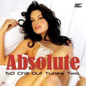 VA - Absolute Chill Out Tunes Two (2012) - новый сборник