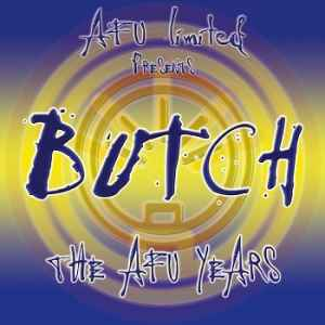 Butch – The AFU Years (The Best Of Butch) (2012) - Новый альбом