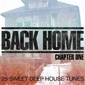 Back Home: Chapter One (25 Sweet Deep House Tunes) (2012)