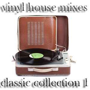 Vinyl House Mixes, the Classic Collection 1 (DJ House and Electro Tool