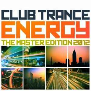 Club Trance Energy, the Master Edition 2012 (25 Trance Classic Masters