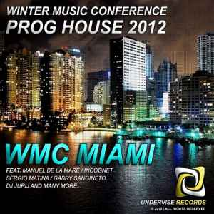 Winter Music Conference Prog House 2012 WMC Miami (2012)