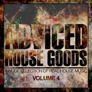 Adviced House Goods Vol.4 (A Huge Selection of Real House Music) (2012