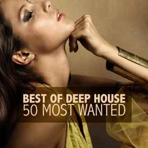 Best Of Deep House (50 Most Wanted) (2012) - Новый сборник