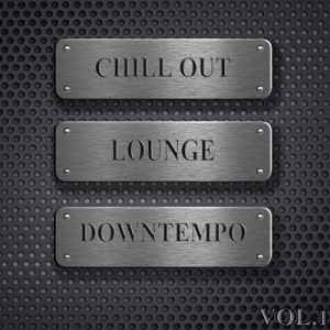 Chill Out, Lounge, Downtempo, Vol.1 (DJ Selection of Hotel Del Mar Gre