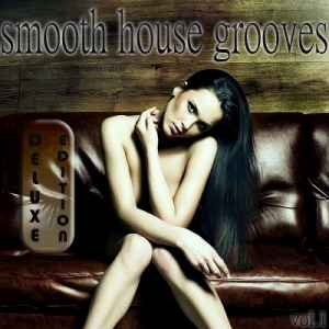 Smooth House Grooves Vol.1 (Deluxe Edition) (2012) - Новый сборник