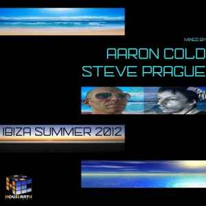 Ibiza Summer 2012 (Mixed By Aaron Cold & Steve Prague) (2012)