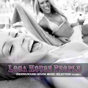 Loca House People Vol.6 (Underground House Music Selection) (2012)