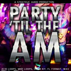 сэмплы electro - Strategic Audio - Party Til The AM (WAV/MIDI/FLP)