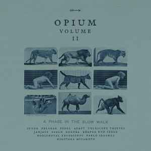 Opium Vol.2: A Phase In The Slow Walk (2012) - Новый сборник