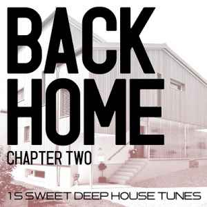 Back Home Chapter Two 15 Sweet Deep House Tunes (2012)