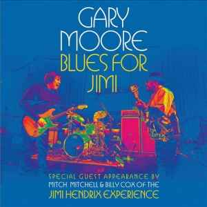Gary Moore - Blues For Jimi (2012) - новый Live