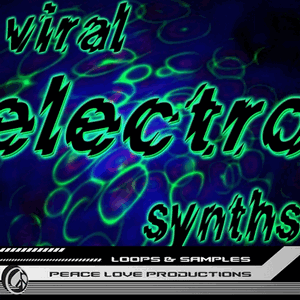 сэмплы электро Peace Love Productions Viral Electro Synths WAV