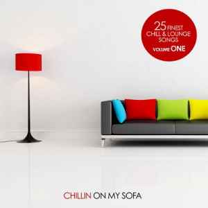 Chillin On My Sofa Vol.1: 25 finest Chill & Lounge Songs (2012)