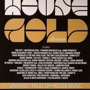 House Gold Classics (Unmixed Tales of House Music) (2012)