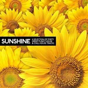 Sunshine A Selection Of 40 Great Funky House & Chill House Tracks (2012) - Новый сборник