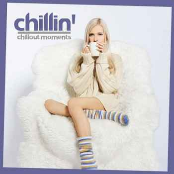 Chillin' Chillout Moments (2012) - Новый сборник