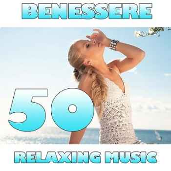 Benessere: 50 Relaxing Music (2012) - Новый сборник
