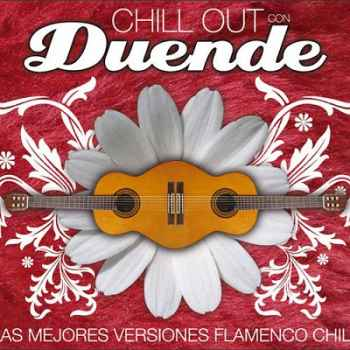 Chill Out con Duende - As Mejores Versiones Flamenco Chill (2012)