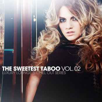 The Sweetest Taboo Vol.2: Luxury Lounge and Chill Out Series (2012)