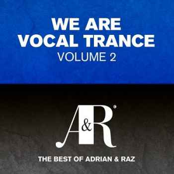We Are Vocal Trance Vol.2 The Best Of Adrian and Raz (2012)