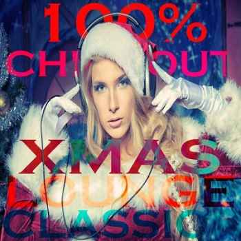 100% ChillOut Xmas Lounge Classic (2012) - Новый сборник