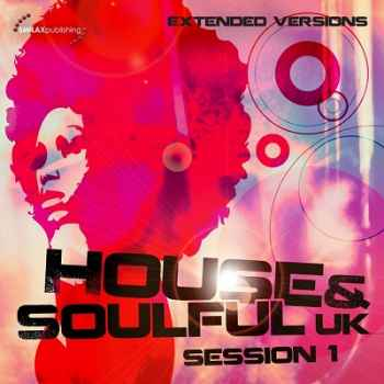 House & Soulful UK Session 1 (Extended Versions) (2012) -Новый сборник