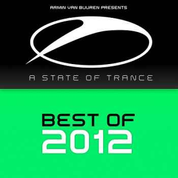 A State Of Trance: Best Of 2012 (2012) - Новый сборник