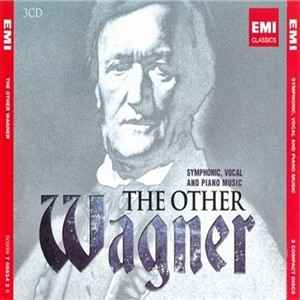 VA, Richard Wagner - The Other Wagner: Symphonic, Vocal and Piano Music (2012)  - новый Альбом, Сборник