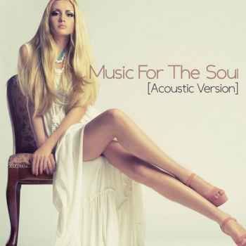 VA - Music For The Soul. Acoustic Version (2012) - новый сборник