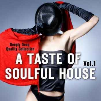 A Taste of Soulful House Vol.1: Deeply Deep Quality Collection (2012) - Новый сборник