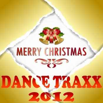 Merry Christmas Dance Traxx 2012 (Xmas Essentials Ultimate Trance Anth