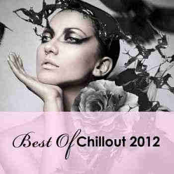 Best Of Chillout 2012 (2013) - Новый сборник