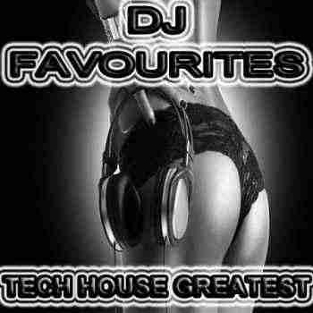 DJ Favourites Tech House Greatest (Uncompromising & Straight Techno,El