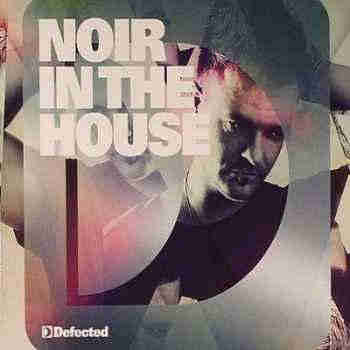 Defected presents: Noir In The House (2013) - Новый сборник