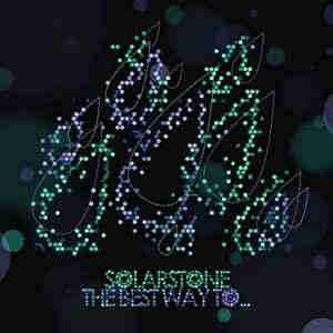 Solarstone - The Best Way To Make Your Dreams Come True Is To Wake Up (2013)  - новый Сингл